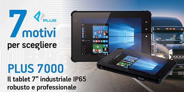 "Plus 7000: il Tablet 7"" industriale IP 65 robusto e professionale"