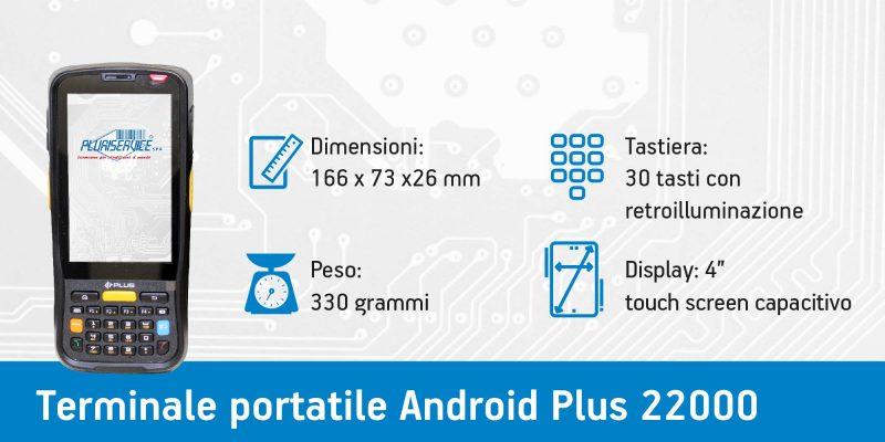 Terminale portatile android Plus 22000 - caratteristiche fisiche