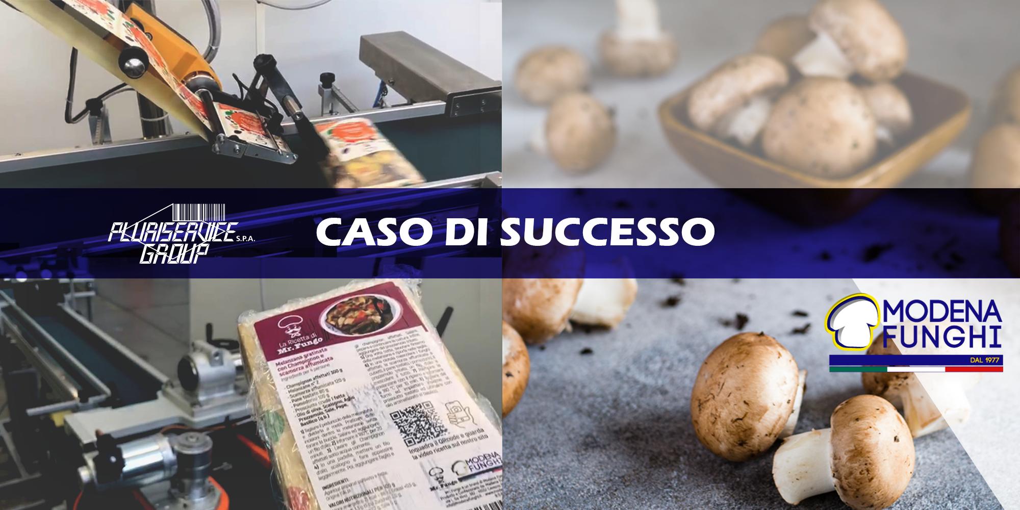 Modena Funghi sceglie Pluriservice per il sistema di etichettatura automatica